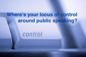 Where's Your Locus of Control Around Public Speaking?