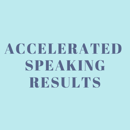 Accelerated Speaking Results Improve Your Public Speaking