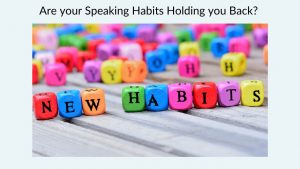 Coloured dice with the words New Habits and title are your speaking habits holding you back?